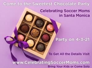 Celebrating Soccer Moms at chocolate party in Santa Monica on 4-3-21 #chocolateparty #celebratingsoccermoms #partyon4321 www.CelebratingSoccerMoms.com