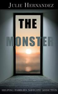Book Cover for The Monster: Helping Families Navigate Addiction