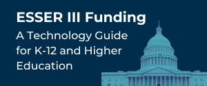 ESSER III: Technology Guide for K-12