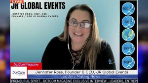 Jennafer Ross, Expert Global Event Coordinator, Founder & CEO of JR Global Events Zoom Interviewed for DotCom Magazine