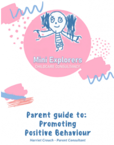 Mini Explorer Consultancy logo of a children's drawing with words Parent Guide to Promoting Positive Behaviour