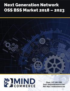 Next Generation Network OSS BSS Market 2018 to 2023