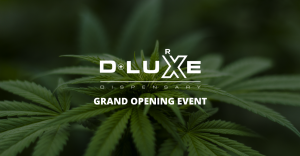 D-Luxe to host an all-day grand opening to celebrate its new dispensary and multi-purpose experience.