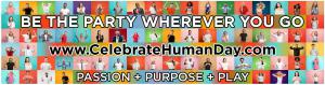 Did you celebrate Earth Day, today? Then, come celebrate your humanity tomorrow....and Party for Good! #kickassforgood #celebratehumanday #wepartyforgood  www.CelebrateHumanDay.com