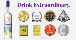 """Drink Extraordinary with Award-Winning Live Proud Vodka"""
