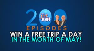 The Jet Set celebrates 200 Episodes with Free Trip a Day Giveaway
