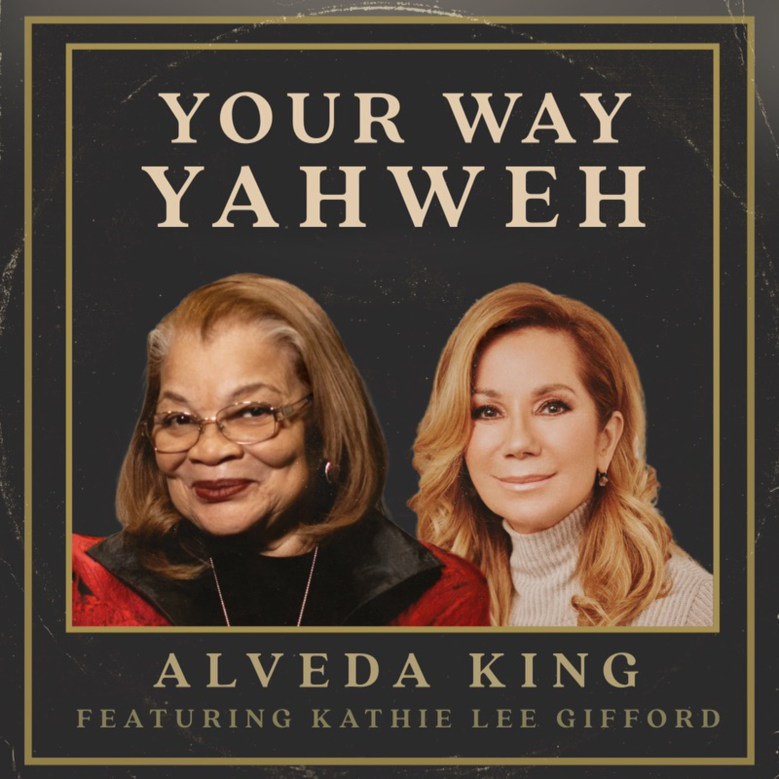 "Alveda King and Kathie Lee Gifford Unite to Release Inspirational New Single ""Your Way Yahweh"""