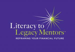Literacy to Legacy Mentors First-of-its-Kind Independent Personal Finance Education Mentoring Company