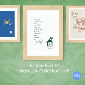 green wall with three art prints that sing from Smile Songs. Copy reads Be Your Best Elf: Smile Songs Holiday Joy Collection 2018