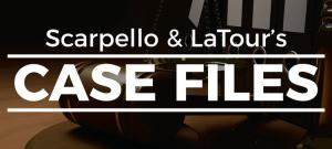 Scarpello & LaTour Case Files