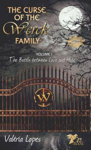 "Book Cover ""The Curse of the Werck Family, volume 1: The Battle Between Love and Hate"""