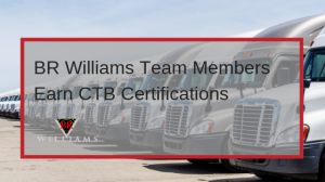 BR Williams Team Earns CTB Certifications - Mobile, Alabama 3PL