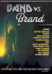 BAND VS BRAND, a feature-length documentary film directed by Bob Nalbandian (Director of the Inside Metal series) will make its screening debut on Wednesday, January 23, 2019