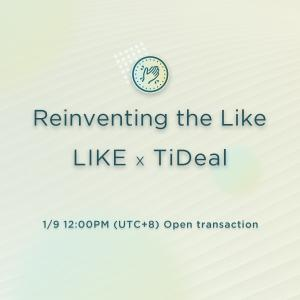 LIKE x TiDeal is now live
