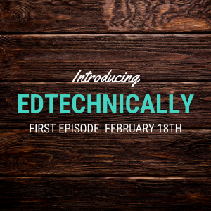 Elearning Inside announces EdTechnically, an edtech podcast and video series.