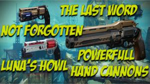 Destiny 2's 3 Most Powerful Hand Cannons.