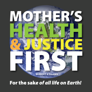 image art: Mother's Health & Justice First before profits and politics