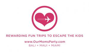 Enjoy Fun Mom Party Trips for Good