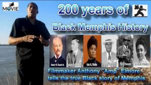 "Anthony ""Amp"" Elmore Movie 200 Years of Black Memphis History"