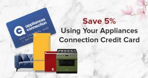 Get 5% Back on Your Appliances Connection Purchases