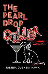 The Pearl Drop Killer by Joshua Quentin Hawk