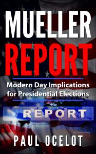 Mueller Report: Modern Day Implications For Presidential Elections