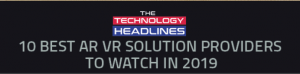Paracosma recognized as one of 'The 10 Best AR/VR Solution Providers to Watch in 2019'