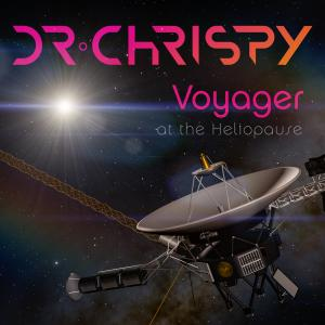 "Dr Chrispy - ""Voyager at the Heliopause"" Cover"