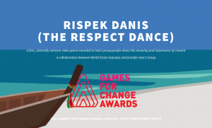 Rispek Danis, a free culturally relevant video game intended to teach young people about the meaning and importance of consent. A collaboration between World Vision Vanuatu and Jennifer Ann's Group.