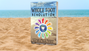 """Whole Foot Revolution"" by Dr. Anthony Weinert"