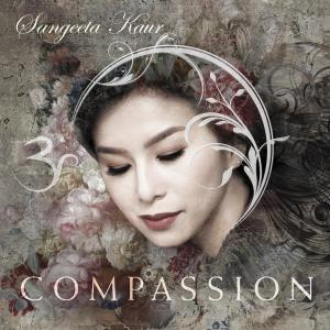Sangeeta Kaur new album COMPASSION new age meditation mantra music.