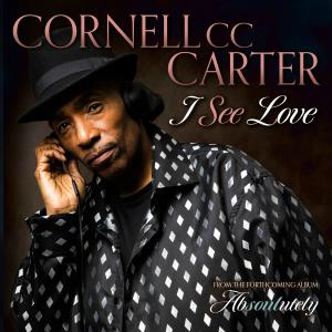 "Cornell ""CC"" Carter - I See Love Cover"