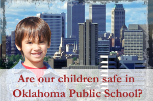 Are children safe in Oklahoma schools?