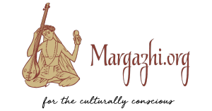 Margazhi org for the culturally conscious Indian performing arts culture music dance Carnatic