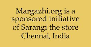 Margazhi org is a sponsored initiative of Sarangi the store