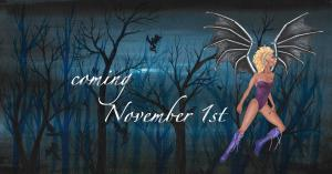 "A dark forest and a fairy with bat wings, with the words, ""coming November 1st."""
