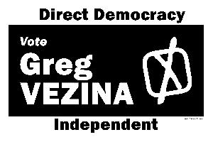 Greg Vezina Independent Candidate