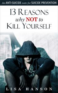 13 Reasons Why Not To Kill Yourself A New Book For Suicide Prevention By Evangelist Lisa Hanson